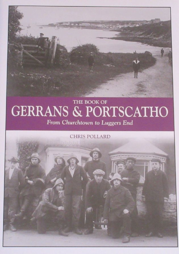 The Book of Gerrans and Portscatho - From Churchtown to Luggers End, by Chris Pollard